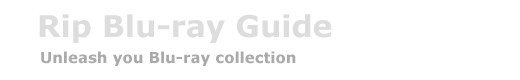 Rip Blu-ray Guide